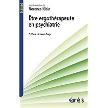 Etre ergothérapeute en psychiatrie: Narrations cliniques pour une poéthique du soin (Trames)