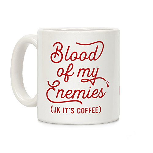 (LookHUMAN Blood Of My Enemies White 11 Ounce Ceramic Coffee Mug)