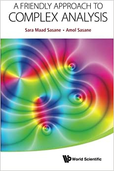 Friendly Approach To Complex Analysis, A