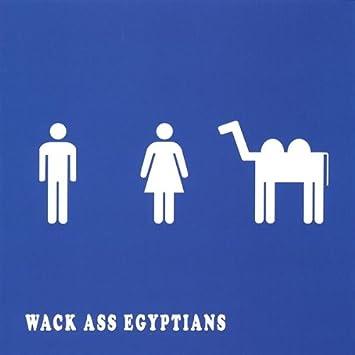 Wack ass egyptian