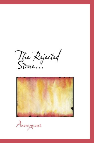 The Rejected Stone...