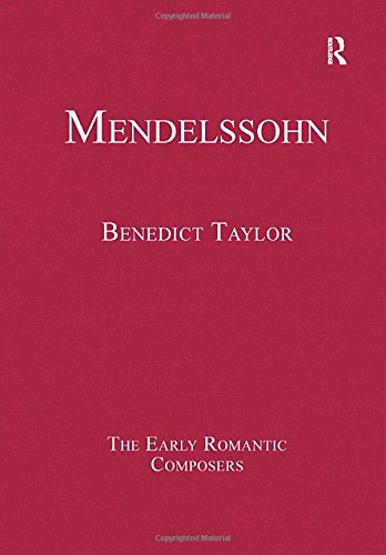 Mendelssohn (The Early Romantic Composers) - Great Romantic Composers