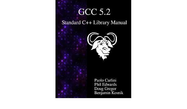 Amazon com: GCC 5 2 Standard C++ Library Manual