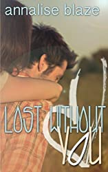 Lost Without You (Winters' Book 2) by Annalise Blaze (2016-01-22)