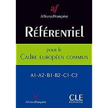 Référentiel pour le cadre européen commun: Alliance française - A1-A2-B1-B2-C1-C2