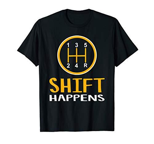 Shift Happens - Funny Car TShirt - Car Lovers Gift - Car Pun T-Shirt
