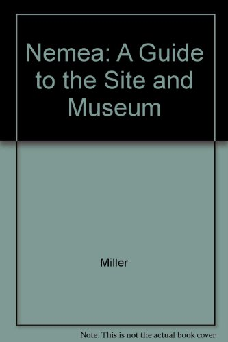 Nemea: A Guide to the Site and Museum