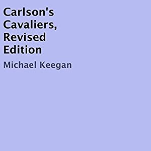 Carlson's Cavaliers, Revised Edition Audiobook