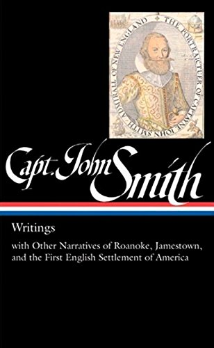 Download Captain John Smith: Writings with Other Narratives of Roanoke, Jamestown, and the First English Settlement of America PDF
