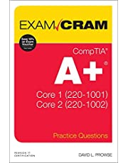 CompTIA A+ Practice Questions Exam Cram Core 1 (220-1001) and Core 2 (220-1002)