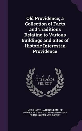 Read Online Old Providence; a Collection of Facts and Traditions Relating to Various Buildings and Sites of Historic Interest in Providence pdf epub