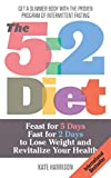 The 5:2 Diet: Feast for 5 Days, Fast for 2 Days to Lose Weight and Revitalize Your Health