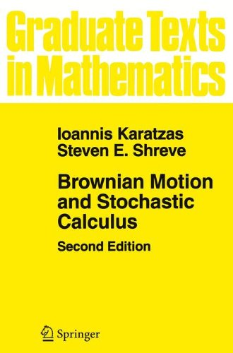 Brownian Motion and Stochastic Calculus (Graduate Texts in Mathematics)
