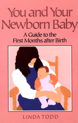 You and Your Newborn Baby: A Guide to the First Months After Birth (Non)