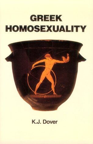 Greek Homosexuality: Updated and with a new Postscript: 1st (First) Edition