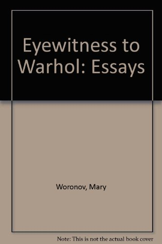 Eyewitness to Warhol: Essays