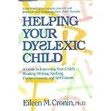 Helping Your Dyslexic Child, Eileen Cronin, 1559582901