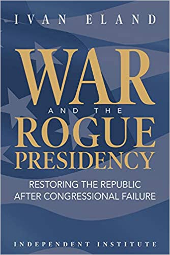 War and the Rogue Presidency: Restoring the Republic after