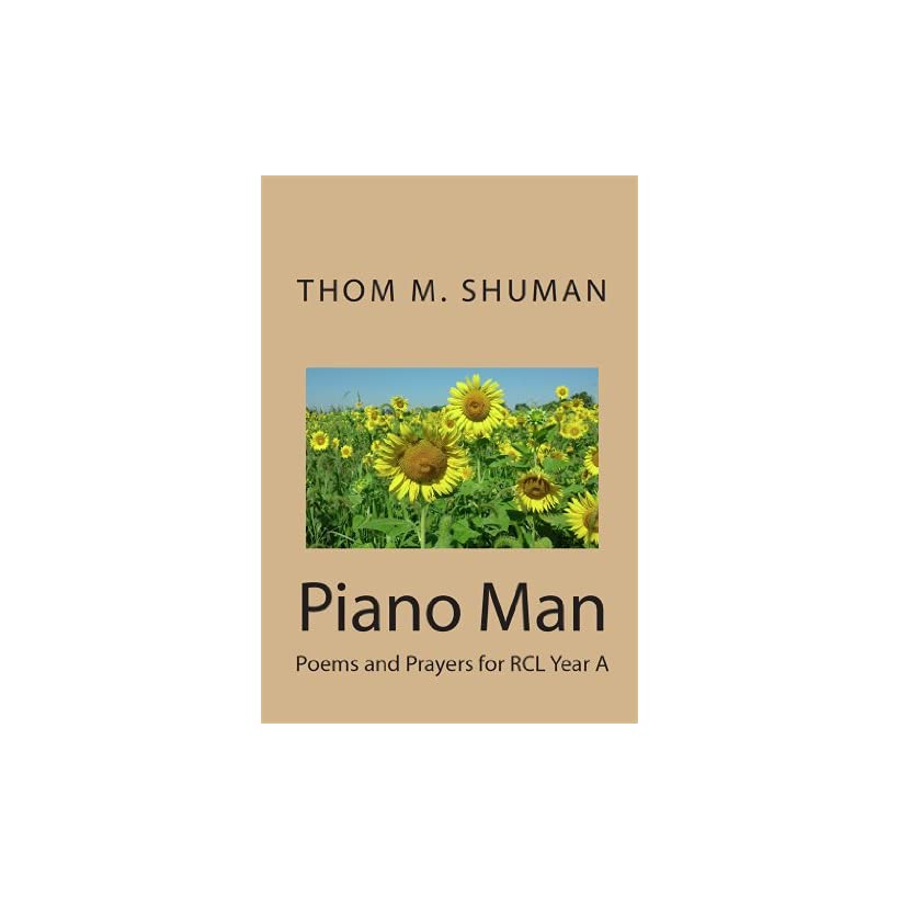 Piano ManPoems and Prayers for RCL Year C