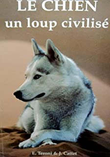 Le chien, un loup civilisé, Teroni, Évelyne