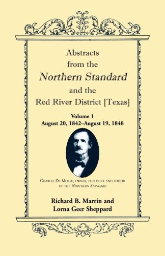 Abstracts from the Northern Standard and The Red River District [Texas]: August 20, 1842-August 19, 1848 pdf epub