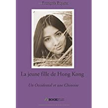 La jeune fille de Hong Kong: Un Occidental et une Chinoise
