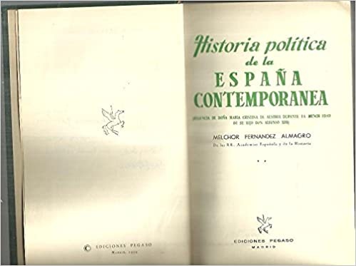 HISTORIA POLITICA DE LA ESPAÑA CONTEMPORANEA. VOL. II. REGENCIA DE DOÑA MARIA CRISTINA DE AUSTRIA DURANTE LA MENOR EDAD DE SU HIJO DON ALFONSO XIII.: Amazon.es: FERNANDEZ ALMAGRO, Melchor.: Libros