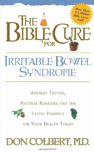 The Bible Cure for Irrritable Bowel Syndrome: Ancient Truths, Natural Remedies and the Latest Findings for Your Health T