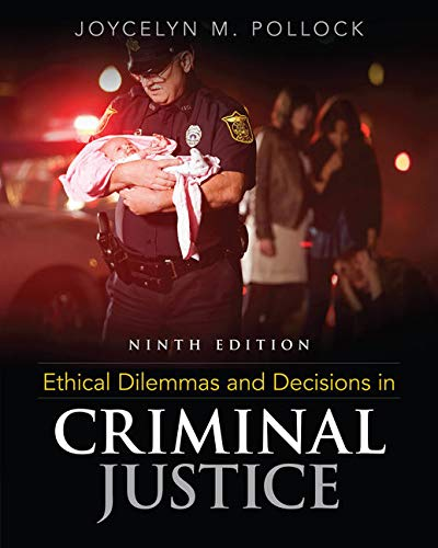 Ethical Dilemmas and Decisions in Criminal Justice