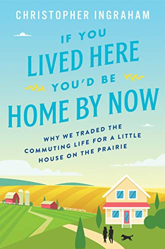 If You Lived Here Youd Be Cool By Now >> If You Lived Here You D Be Home By Now Why We Traded The Commuting