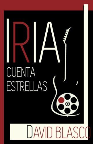 Iria cuenta estrellas ((Retratos de la generación que no existió)) (Volume 1) (Spanish Edition) ebook