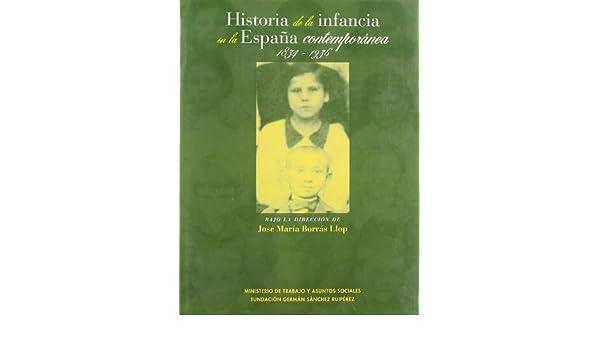 Historia de la infancia en la España contemporánea Biblioteca del Libro: Amazon.es: Borrás Llop, José María: Libros
