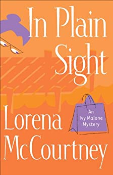 Plain Sight (An Ivy Malone Mystery Book #2) - Kindle edition by Lorena
