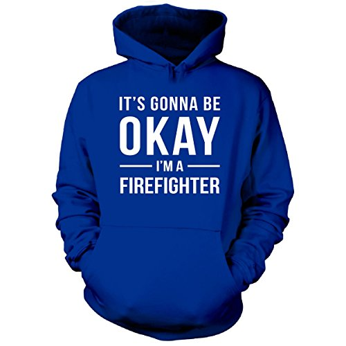 It's Gonna Be Okay I'm A Firefighter Gift - Hoodie Royal 2XL (Cheap Firefighter Gifts)