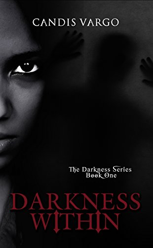 Darkness Within (The Darkness Series Book 1) (Candis Vargo)