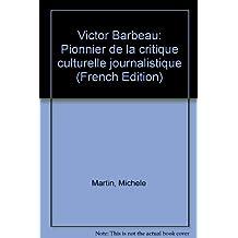 Victor barbeau, pionnier de la critique culturelle