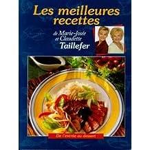 Les meilleures recettes de Marie-Josée et Claudette Taillefer