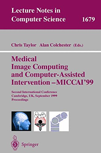 Medical Image Computing and Computer-Assisted Intervention - MICCAI'99: Second International Conference, Cambridge, UK, September 19-22, 1999, Proceedings (Lecture Notes in Computer Science) by Brand: Springer