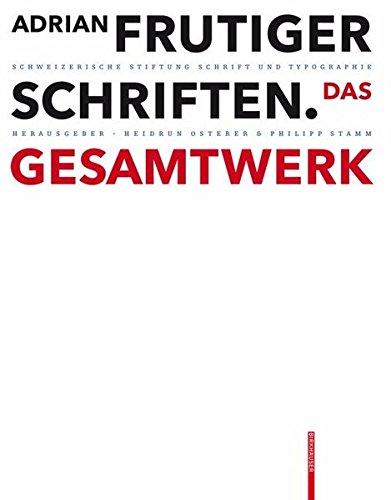 Adrian Frutiger – Schriften: Das Gesamtwerk