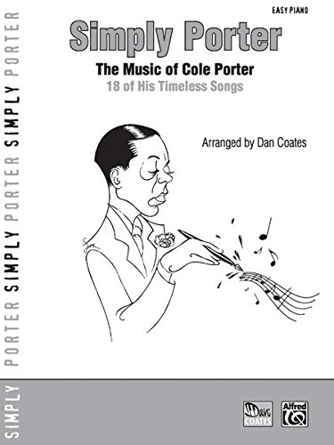 Simply Porter: The Music of Cole Porter -- 18 of His TImeless Songs (Simply (His Song Sheet Music)