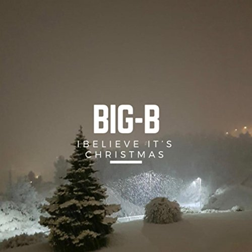 I Believe It's Christmas (All Over the World) by Big-B on Amazon ...