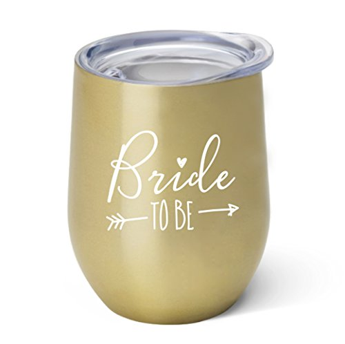 Bride To Be - 10 oz Gold Stainless Steel Wine Tumbler with Lid - Engagement Party | Newly Engaged Bride To Be | Congratulations