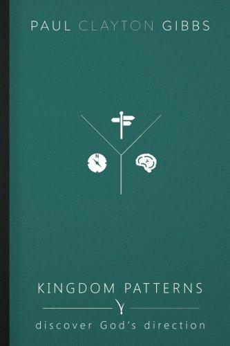 Kingdom Patterns: Discover God's Direction (The Kingdom Trilogy)