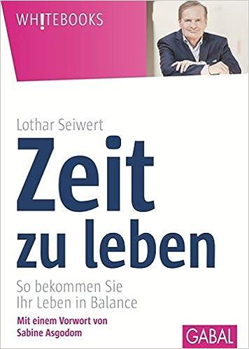Cover des Buchs: Zeit zu leben: So bekommen Sie Ihr Leben in Balance (Whitebooks)