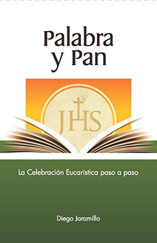 Palabra y Pan: La celebración eucarística paso a paso (Spanish - Centros Sacramento