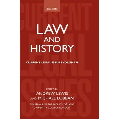 [(Law and History 2003: v. 6: Current Legal Issues )] [Author: Andrew Lewis] [Apr-2004] PDF