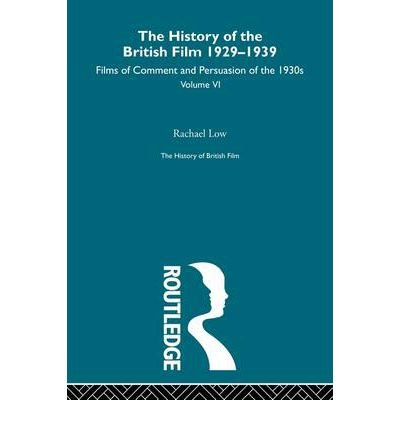 Download [(The History of the British Film 1929-1939, Volume VI: Films of Comment and Persuasion of the 1930s)] [Author: Rachael Low] published on (June, 2011) pdf