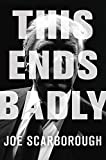 Books : This Ends Badly: How Donald Trump Conned America