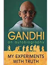 Gandhi an autobiography: My Experiments with Truth