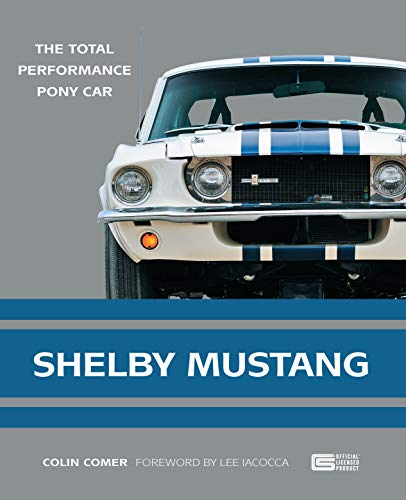 Shelby Mustang: The Total Performance Pony Car for sale  Delivered anywhere in USA